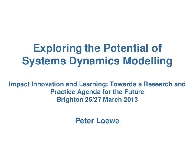 Exploring the Potential ofSystems Dynamics ModellingImpact Innovation and Learning: Towards a Research andPractice Agenda ...