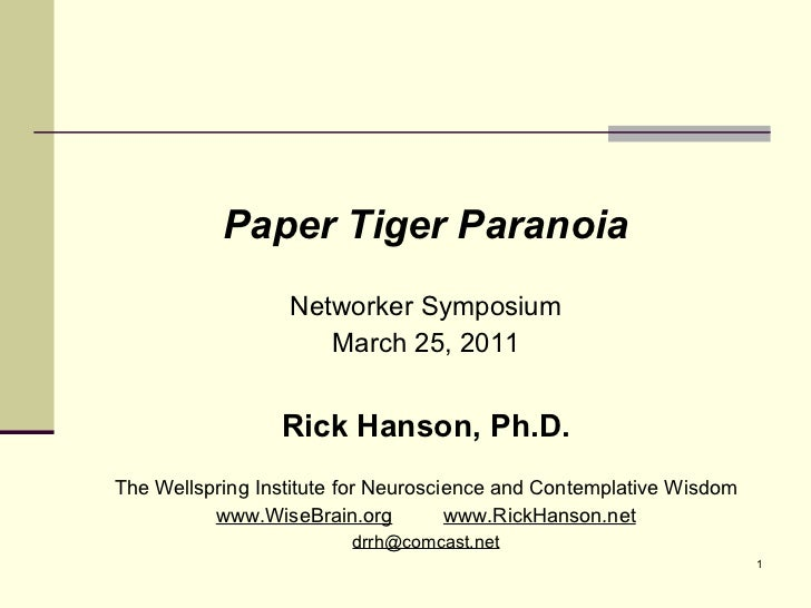 <ul><li>Paper Tiger Paranoia </li></ul><ul><li>Networker Symposium </li></ul><ul><li>March 25, 2011 </li></ul><ul><li>Rick...
