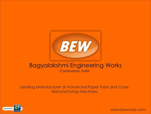 Bagyalakshmi Engineering Works                   Coimbatore, IndiaLeading Manufacturer of Advanced Paper Tube and Cone    ...