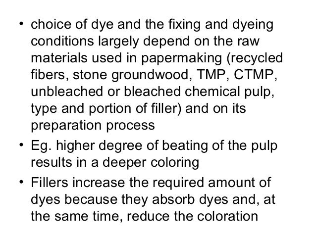 Cont… • Addition of dye is determined by a few factors e. g. high consistency dyeing at a stock consistency of 3–4 % (befo...