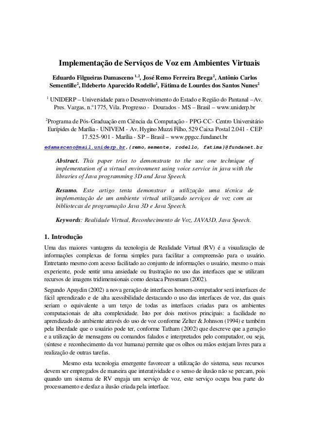 Implementação de Serviços de Voz em Ambientes Virtuais Eduardo Filgueiras Damasceno 1,2, José Remo Ferreira Brega2, Antôni...