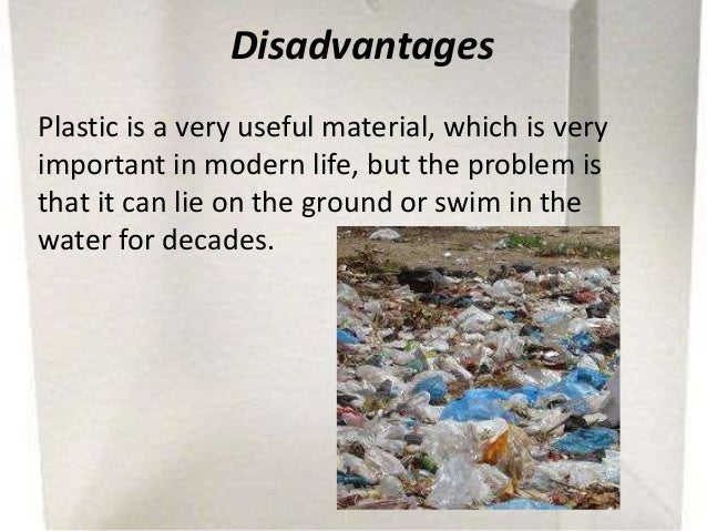 disadvantages of plastic bags Advantages:they can be reusedthey are strongthey are cheapthey are light weight don't kill treesdisadvantages:they are non-biodegradablethey are made out of oil.