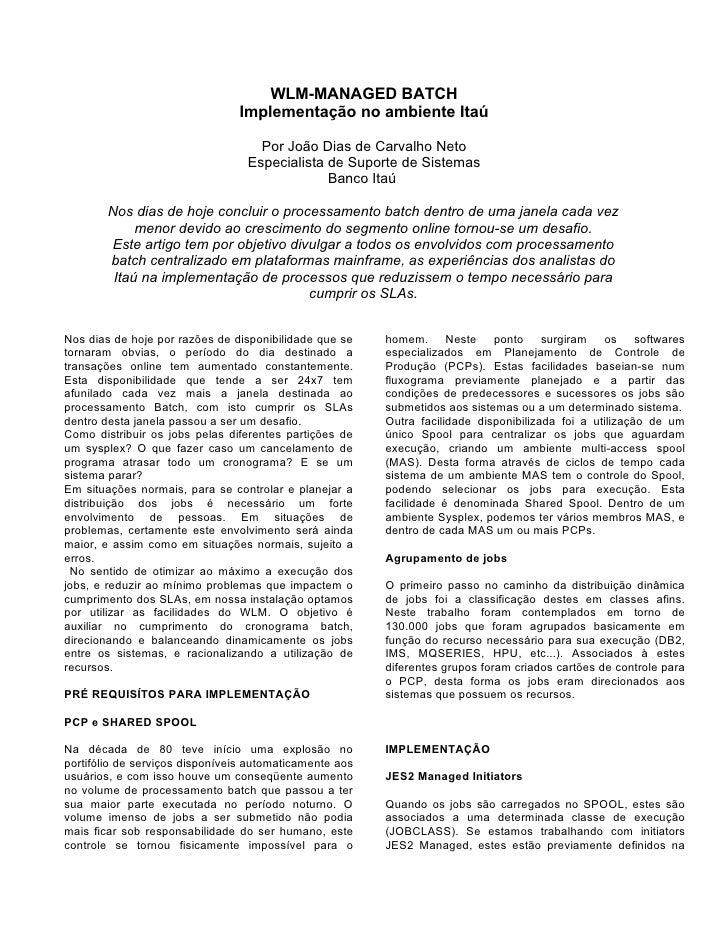 WLM-MANAGED BATCH                                Implementação no ambiente Itaú                                    Por Joã...