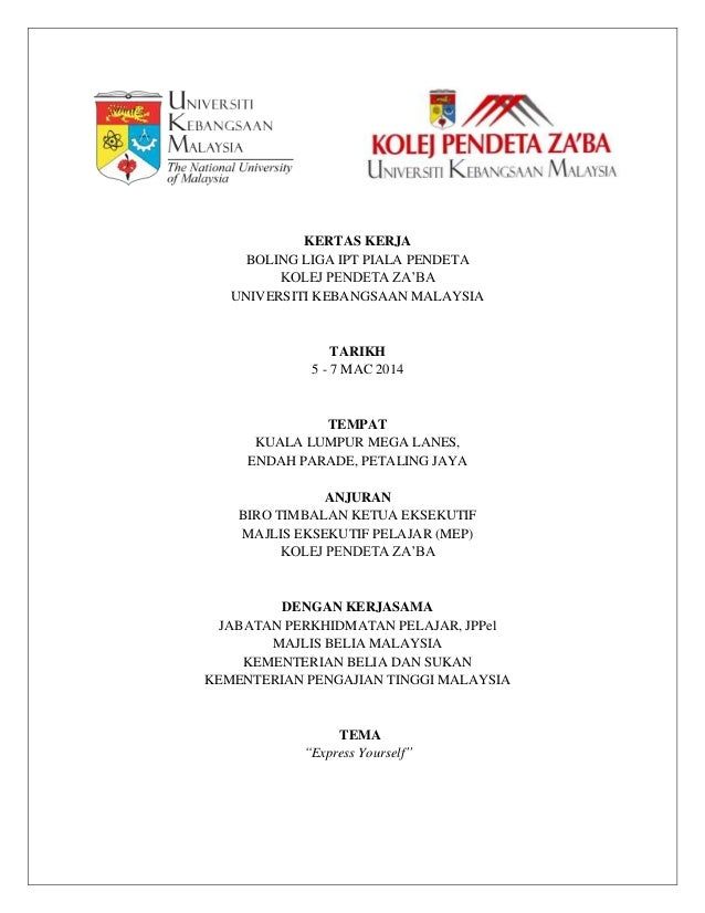 KERTAS KERJA BOLING LIGA IPT PIALA PENDETA KOLEJ PENDETA ZA'BA UNIVERSITI KEBANGSAAN MALAYSIA TARIKH 5 - 7 MAC 2014 TEMPAT...