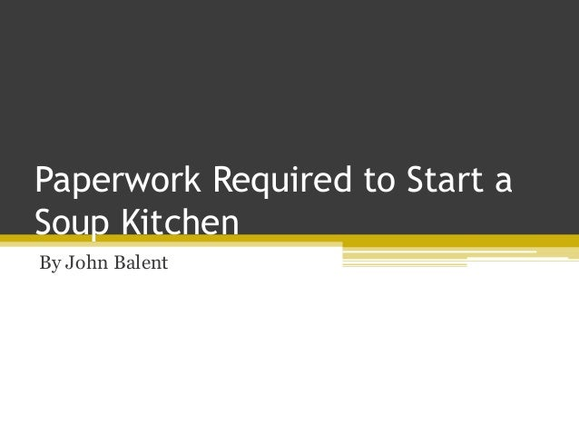 Paperwork Required To Start A Soup Kitchen By John Balent ... Nice Design