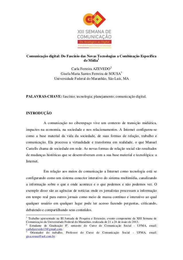 Comunicação digital: Do Fascínio das Novas Tecnologias a Combinação Específicade Mídia1Carla Ferreira AZEVEDO2Gisela Maria...