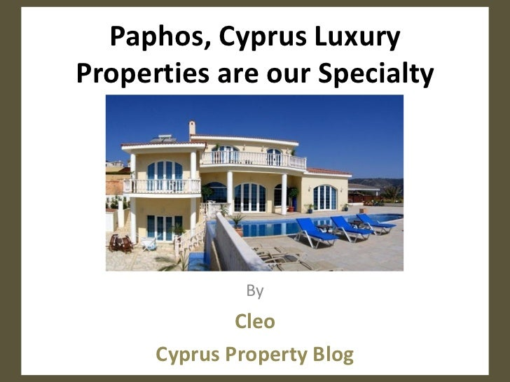 Paphos, Cyprus LuxuryProperties are our Specialty               By              Cleo      Cyprus Property Blog