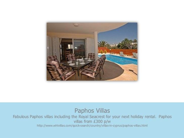 Paphos VillasFabulous Paphos villas including the Royal Seacrest for your next holiday rental. Paphos                     ...