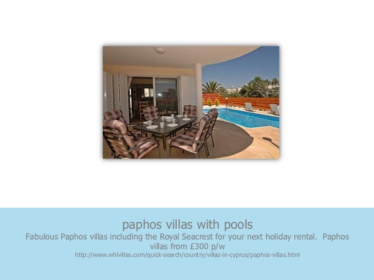 paphos villas with poolsFabulous Paphos villas including the Royal Seacrest for your next holiday rental. Paphos          ...