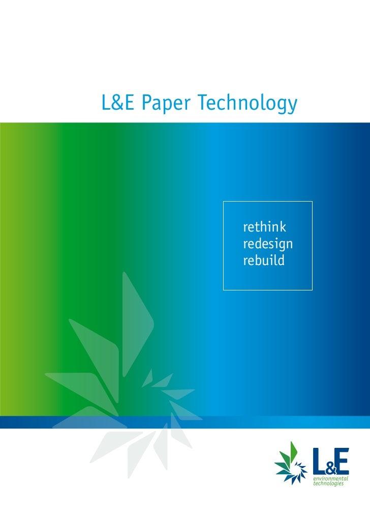 L&E Paper Technology              rethink              redesign              rebuild