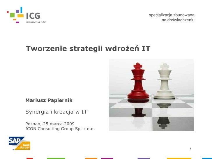 specjalizacja zbudowana                                           na doświadczeniu     Tworzenie strategii wdrożeń IT     ...