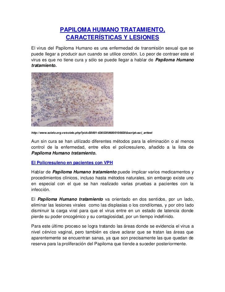PAPILOMA HUMANO TRATAMIENTO,                    CARACTERÍSTICAS Y LESIONESEl virus del Papiloma Humano es una enfermedad d...