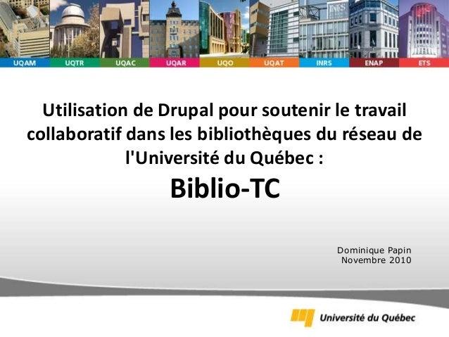 Utilisation de Drupal pour soutenir le travail collaboratif dans les bibliothèques du réseau de l'Université du Québec : B...