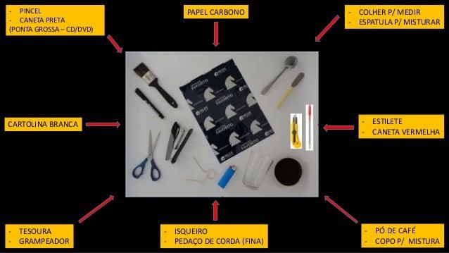 CARTOLINA BRANCA - COLHER P/ MEDIR - ESPATULA P/ MISTURAR PAPEL CARBONO- PINCEL - CANETA PRETA (PONTA GROSSA – CD/DVD) - T...