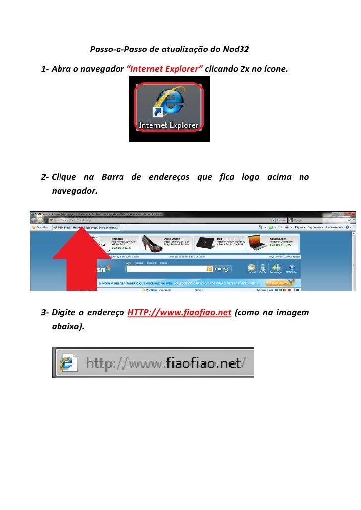 """Passo-a-Passo de atualização do Nod32  1- Abra o navegador """"Internet Explorer"""" clicando 2x no ícone.     2- Clique na Barr..."""