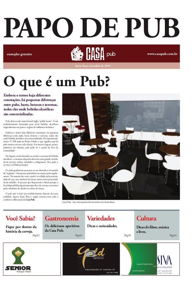 PAPO DE PUB  exemplar gratuito pub www.casapub.com.br  Embora o termo haja diferentes  conotações, há pequenas diferenças ...