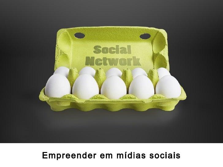 Empreender em mídias sociais                               http://bit.ly/r7dlx6