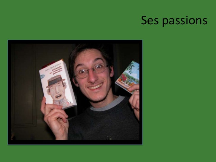 Ses passions
