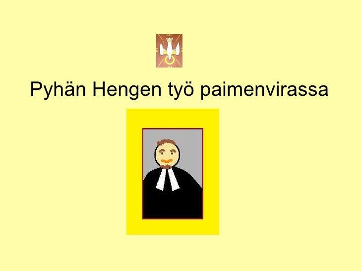 """$%&'(%)(%&*""""+&,-./(%0.1   Pyhän Hengen työ paimenvirassa"""