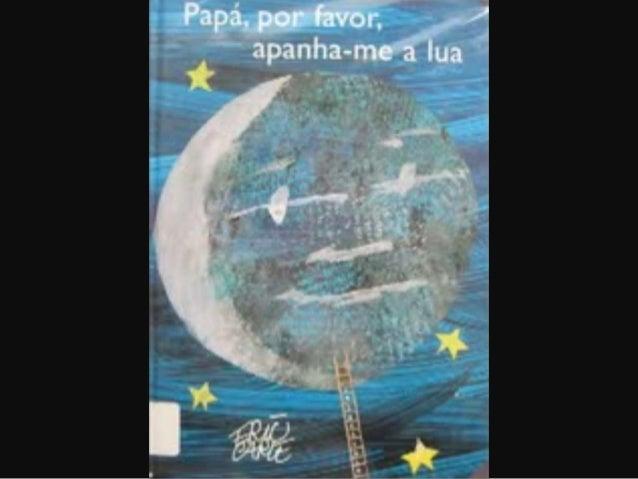 Papá por favor apanha me a lua