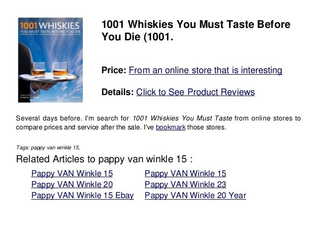1001 Whiskies You Must Taste BeforeYou Die (1001.Price: From an online store that is interestingDetails: Click to See Prod...