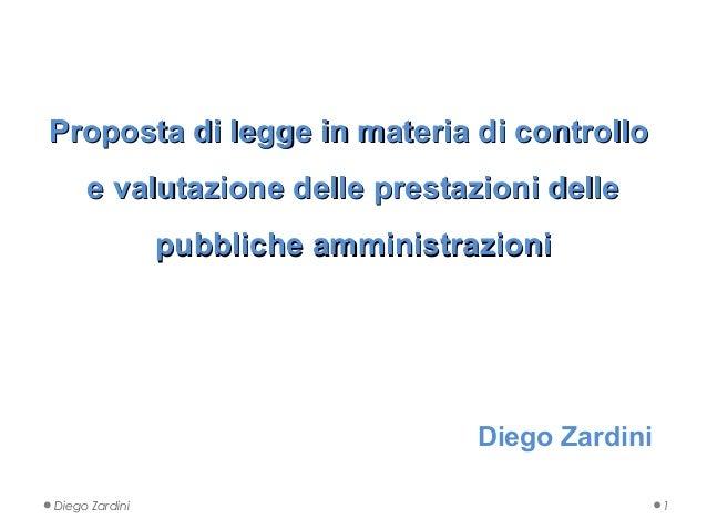 Proposta di legge in materia di controlloProposta di legge in materia di controllo e valutazione delle prestazioni dellee ...