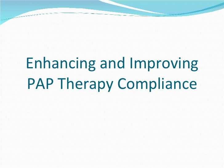 Enhancing and Improving PAP Therapy Compliance
