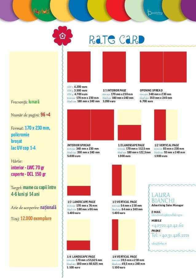 Frecvență: lunară Număr de pagini: 96 +4 Format: 170 x 230 mm, policromie broșat lac UV cop 1-4 Hârtie: interior - LWC 70 ...