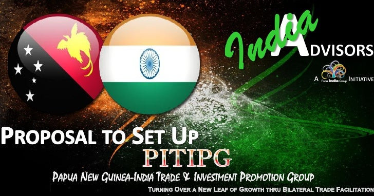 PAPUA NEW GUINEA-INDIA TRADE & INVESTMENT PROMOTION GROUP