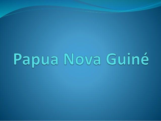 Território  Extensão territorial: 462.840 km² ( sendo 9980 km² de águas internas).  Localização: Oceania.  Capital: Por...
