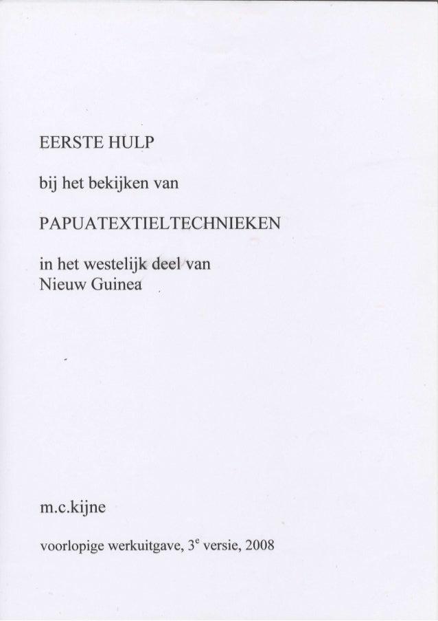 EERSTEHULP bij hetbekijkenvan PAPUATEXTIELTECHNIEKEN in hetwesteltjkdeet,van NieuwGuinea m.c.kijne, voorlopigewerkuitgave,...