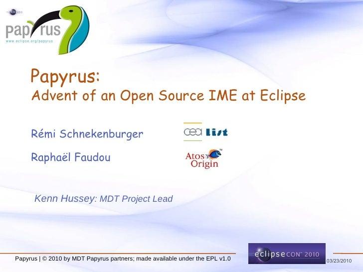 Papyrus: Advent of an Open Source IME at Eclipse <ul><li>Rémi Schnekenburger </li></ul><ul><li>Raphaël Faudou  </li></ul>K...