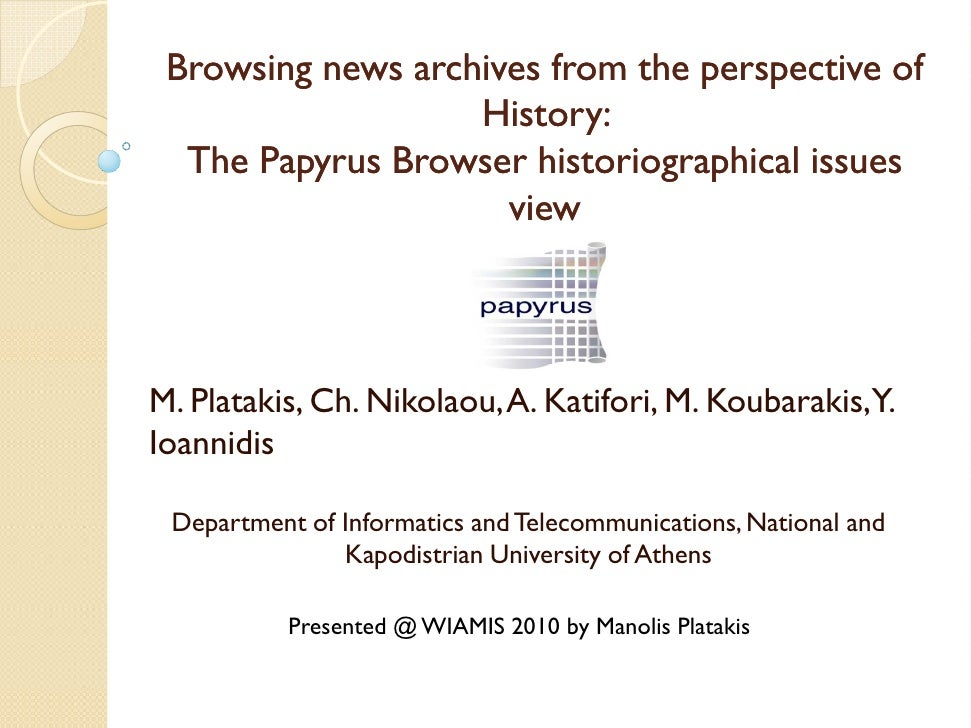 Browsing news archives from the perspective of                    History:   The Papyrus Browser historiographical issues ...
