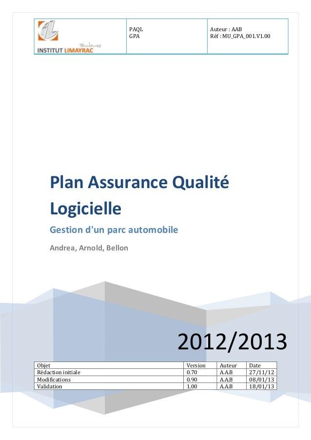 PAQL GPA Auteur : AAB Réf : MU_GPA_001.V1.00 2012/2013 Plan Assurance Qualité Logicielle Gestion d'un parc automobile Andr...