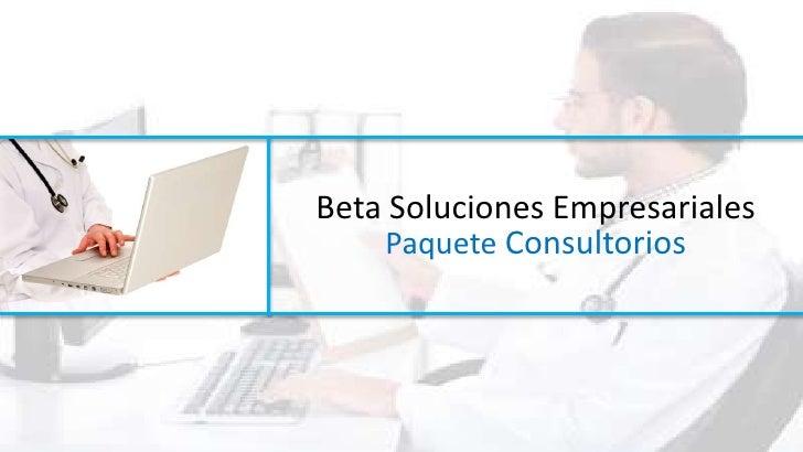 Beta Soluciones Empresariales    Paquete Consultorios