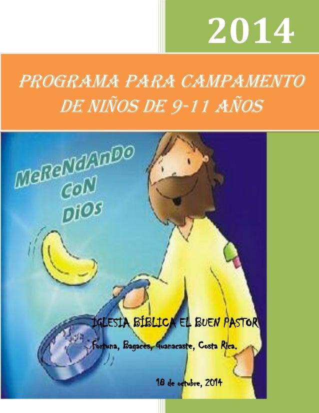 1 Programa para Campamento de niños de 9-11 años 2014 IGLESIA BÍBLICA EL BUEN PASTOR Fortuna, Bagaces, Guanacaste, Costa R...