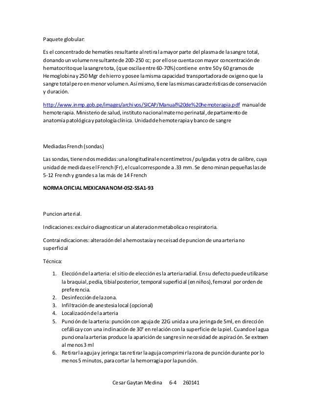 Cesar Gaytan Medina 6-4 260141 Paquete globular: Es el concentradode hematíesresultante al retiralamayorparte del plasmade...