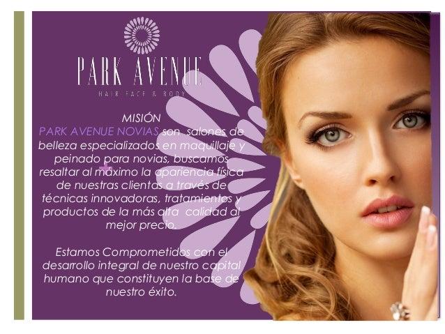 + MISIÓN PARK AVENUE NOVIAS son salones de belleza especializados enmaquillaje y peinado para novias, buscamos resaltar a...