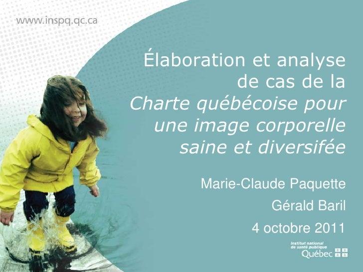 Élaboration et analyse           de cas de laCharte québécoise pour  une image corporelle     saine et diversifée       Ma...