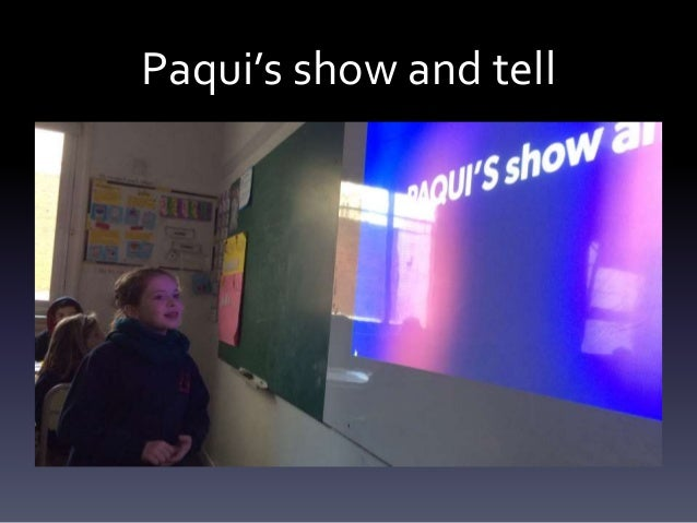 Paqui's show and tell