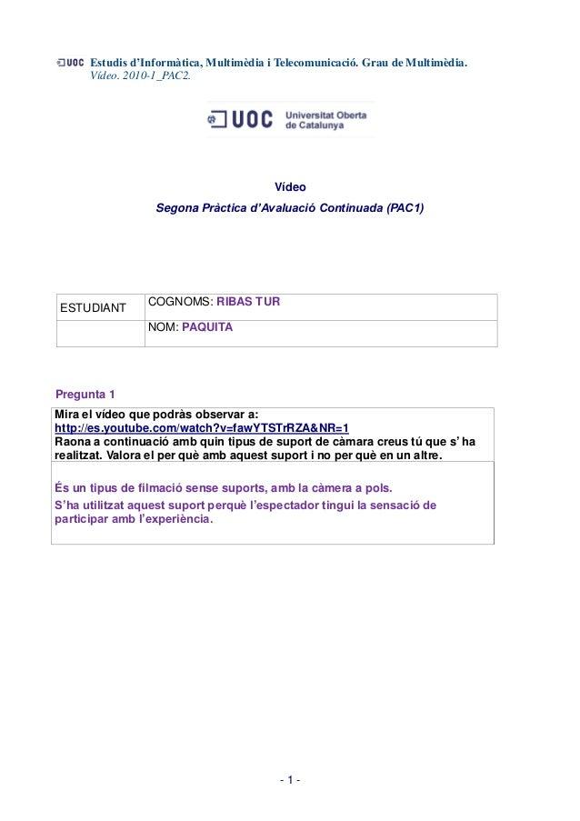 Estudis d'Informàtica, Multimèdia i Telecomunicació. Grau de Multimèdia.      Vídeo. 2010-1_PAC2.                         ...
