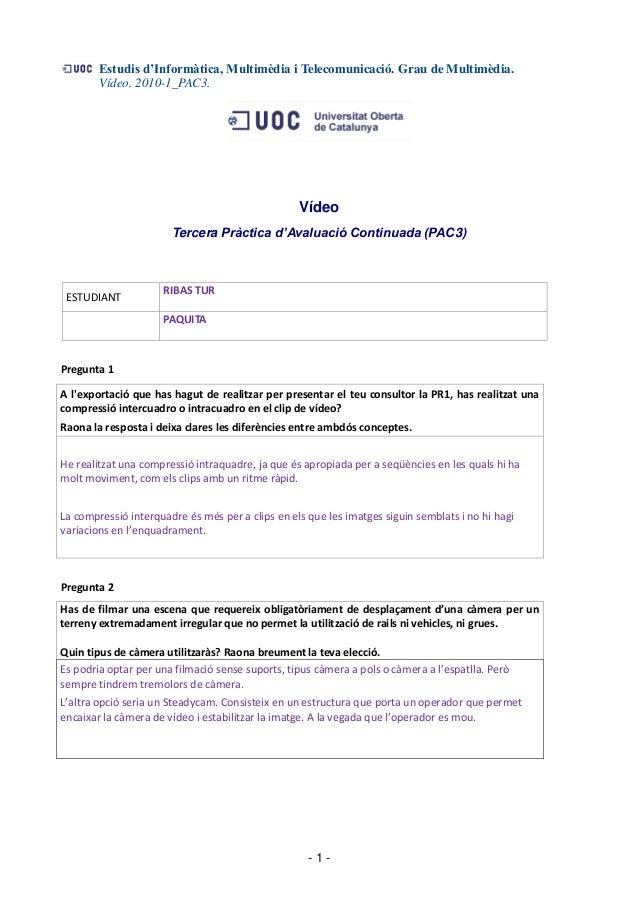 Estudis d'Informàtica, Multimèdia i Telecomunicació. Grau de Multimèdia.        Vídeo. 2010-1_PAC3.                       ...