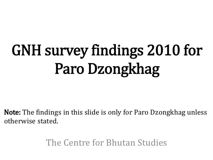 GNH survey findings 2010 for       Paro DzongkhagNote: The findings in this slide is only for Paro Dzongkhag unlessotherwi...