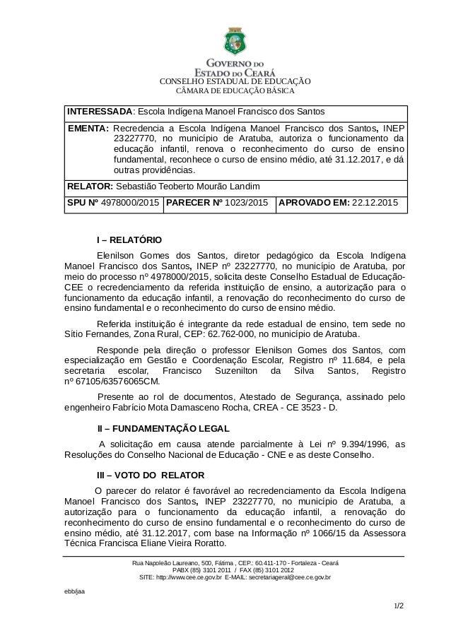 CONSELHO ESTADUAL DE EDUCAÇÃO CÂMARA DE EDUCAÇÃO BÁSICA INTERESSADA: Escola Indígena Manoel Francisco dos Santos EMENTA: R...