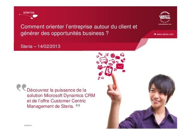 Comment orienter l'entreprise autour du client etgénérer des opportunités business ?                 www.steria.comSteria ...