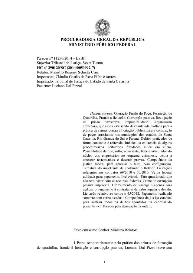 PROCURADORIA GERAL DA REPÚBLICA MINISTÉRIO PÚBLICO FEDERAL Parecer nº 11250/2014 – ESBP. Superior Tribunal de Justiça. Sex...