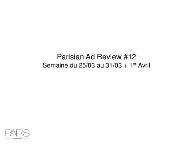 Parisian Ad Review #12Semaine du 25/03 au 31/03 + 1er Avril