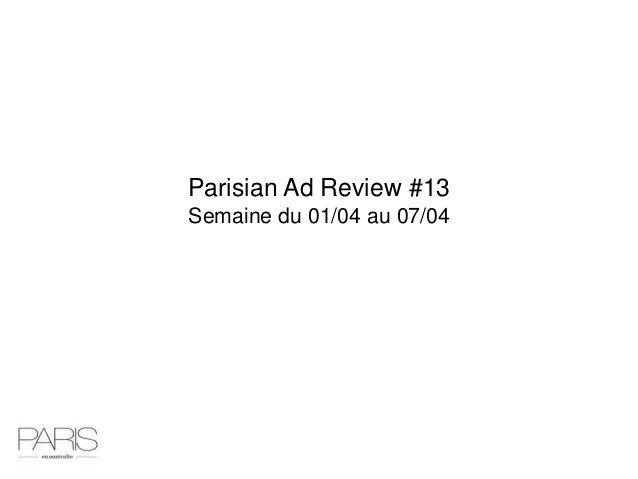 Parisian Ad Review #13Semaine du 01/04 au 07/04