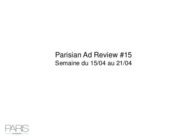 Parisian Ad Review #15Semaine du 15/04 au 21/04