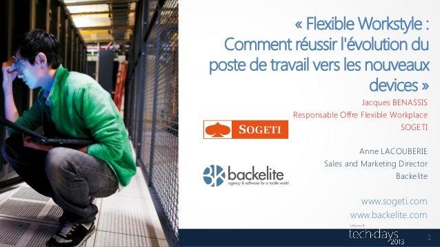 « Flexible Workstyle :Comment réussir lévolution duposte de travail vers les nouveauxdevices »Jacques BENASSISResponsable ...
